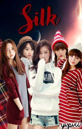 Silk - Girl Group Apply Fic by Yvpvii