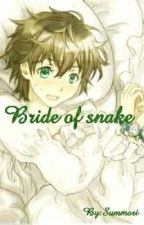 ♡Bride of snake♡ Tomarry by Summori