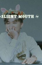 slient mouth  by Jimin_yeet21