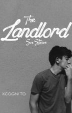 The Landlord Sex Stories by Xcognito