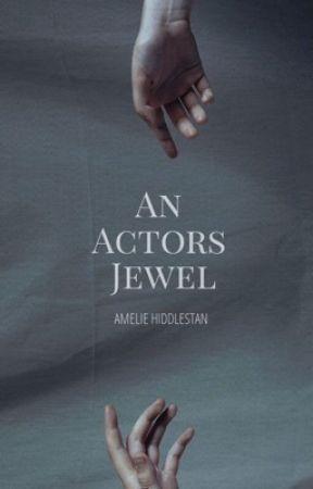 An Actors Jewel (Sequel) by AmelieHiddlestan