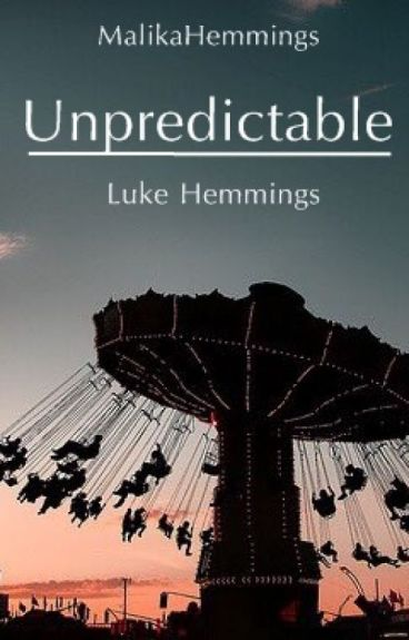 Unpredictable || Luke Hemmings [a reescrever/editar ]
