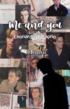 Me and you    Leonardo DiCaprio    by GrechiElena