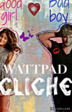 Wattpad Cliches  by clarinetaddict