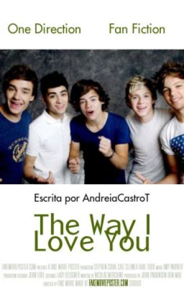 The Way I Love You- Fic One Direction