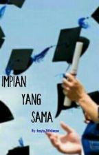 Impian Yang Sama by kayla26hilman