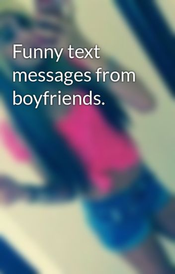 funny text messages from boyfriends