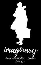 Imaginary || Newt Scamander x Reader by FicsByJ