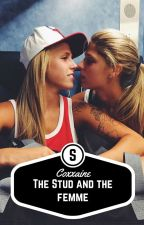 The Stud && The Femme (Lesbian Stories) {Status: DISCONTINUED} by TheRealCoxxaine