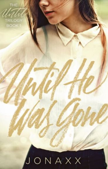 Until He Was Gone (Book 1 of Until Trilogy)