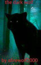 Dark Wolf ON HOLD  by afirewolf2000