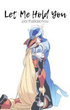 Let Me Hold You (Cyber-Elf X x Zero One-Shot) by thatkaichou