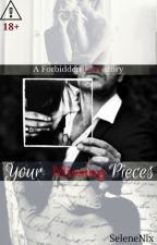 Your missing Pieces (A forbidden love story #5) by SeleneNix