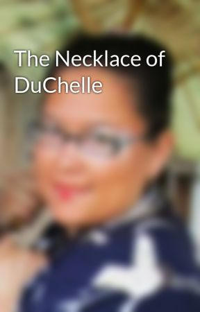 The Necklace of DuChelle by RebeccaDawnLang