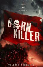 BORN KILLER 🔪 ᴀᴘᴘʟʏғɪᴄ by valecarol