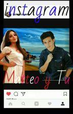 instagram (Matteo y tu) by soy_daniela_ruiz102