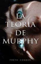 La Teoría de Murphy by FreyaConnor