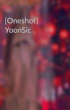 [Oneshot] YoonSic by OnliYoon