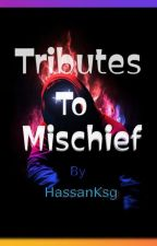 Tributes To Mischief  by Hassu42