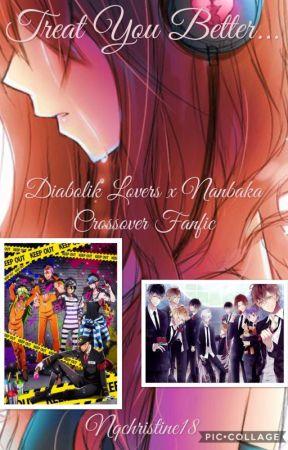 Treat You Better(Diabolik Lovers x Nanbaka Crossover) by Nqchristine18