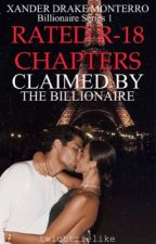 Claimed By The Billionaire: Private Chapters by twightzielike_05