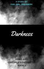 Darkness by fan_girl_dreamerx