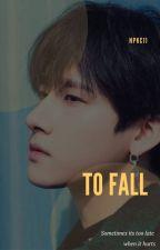 To Fall {I.M. Changkyun} by npkc11