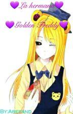La Hermana de Golden Freddy (fnaf Y Tu) by Arefand