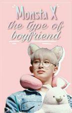 Monsta X the type of boyfriend. by hichae
