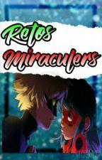 Retos Miraculers by Loverin157