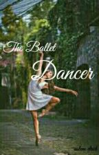 My ballet dancer (Ongoing - Really Slow Updates ) by psycho-girl101