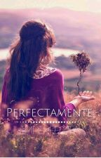 Perfectamente Imperfecta[EDITANDO] by Andre_1103