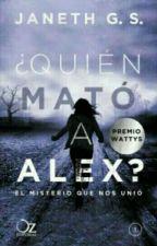 ¿Quién mato a Alex? by Ola_k_ase12354