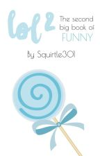LOL 2: The second big book of funny by Squirtle301