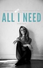 All I Need by badgirlixoficial