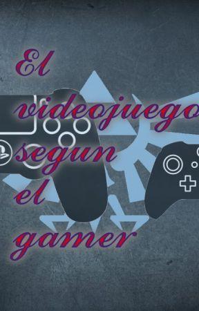 El videojuego segun un gamer by 0SC4R_G4RZ