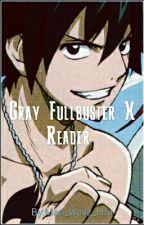 Gray Fullbuster X Reader Lemon by Slaysallday
