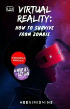Virtual Reality: How To Survive From Zombie by heenimismine
