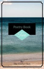 Poetry Book Two by TheGarnetKey