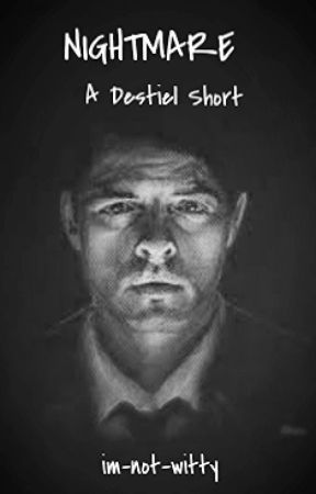 Nightmare // destiel short by im-not-witty