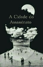 A Cidade do Assassinato by GenosEvil