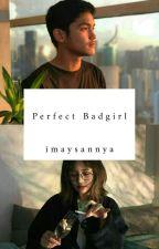 Perfect BadGirl. ✖ Irzan.F.R by imaysannya