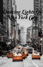 Dancing Lights of New York City (Adopted by Lin-Manuel Miranda Fan-fiction)  by LinsDeadPonytail
