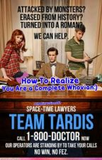 How you realize that you are a complete whovian by Goddess_of_Fandoms