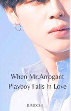 When Mr.Arrogant Playboy Falls in Love~ JiRose 💓 by IUmochi