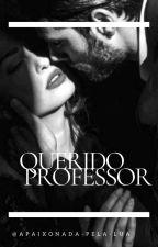 QUERIDO PROFESSOR by Apaixonada-pela-Lua