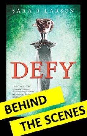 DEFY series: Behind the Scenes by SaraBLarson