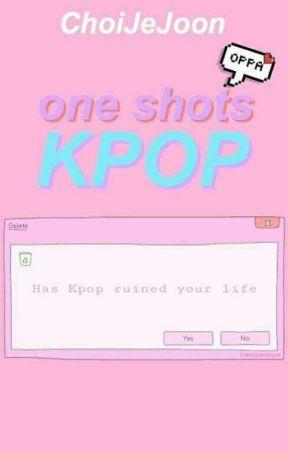 ~K-Pop One Shot's~ by ChoiJeJoon