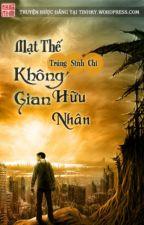 ( đã edit) Mạt Thế Trùng Sinh Chi Không Gian Hữu Nhân by mongphutu