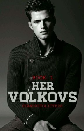 HER VOLKOVs: The Russian Mafia Bad Boys by stardustglitters